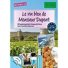 PONS Hörbuch Französisch - Le vin bleu de Monsieur Dupont: 20 landestypische Hörgeschichten zum Französischlernen (PONS Lektüre in Bildern)