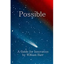 Possible: A Guide for Innovation (English Edition)