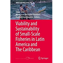 Viability and Sustainability of Small-Scale Fisheries in Latin America and The Caribbean (MARE Publication Series)