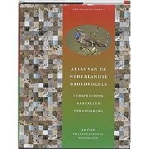 Atlas Van De Nederlandse Broedvogels (atlas of the Breeding Birds of the Netherlands) (Natuur van Nederland)