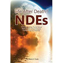 Near Death Experiences: 10 Fascinating Facts  about Beyond-Death NDEs (NDE BooKs 3) (English Edition)
