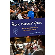The Music Parents' Guide: A Survival Kit for the New Music Parent (English Edition)