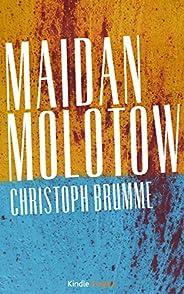 Maidan Molotow: Mit dem Fahrrad Richtung Front (Kindle Single)