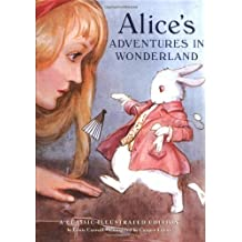 Alice's Adventures in Wonderland: A Classic Illustrated Edition by Lewis Carroll (August 01,2000)