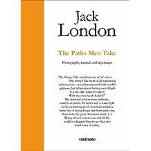 Jack London : the roads of man