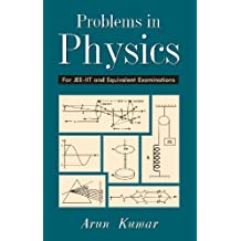 Problems In Physics : For JEE-IIT And Equivalent Examinations ( Vol. 1 )