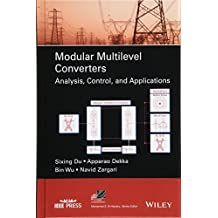 Modular Multilevel Converters: Analysis, Control, and Applications (IEEE Press Series on Power Engineering)