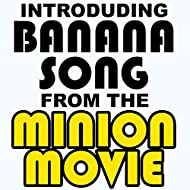 Banana Song (Dance Remix From The Minion Movie)