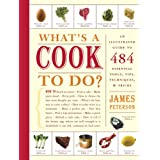 What's a Cook to Do?: An Illustrated Guide to 484 Essential Tips, Techniques, and Tricks (English Edition)