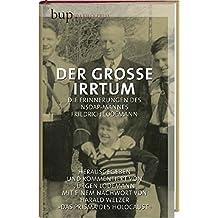 Der grosse Irrtum: Die Erinnerungen des NSDAP-Mannes Friedrich Lodemann