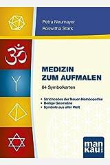 Medizin zum Aufmalen. Kartenset mit 64 Symbolkarten: Strichcodes der Neuen Homöopathie, Heilige Geometrie, Symbole aus aller Welt Karten
