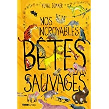 Nos incroyables bêtes sauvages