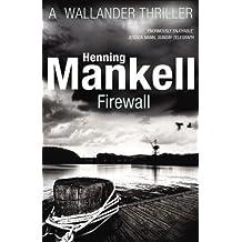 Firewall: Kurt Wallander by Henning Mankell (2012-12-06)