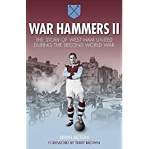War Hammers II: The Story of West Ham United during the Second World War