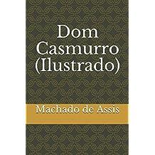 Dom Casmurro (Ilustrado) (Literatura Língua Portuguesa, Band 1)