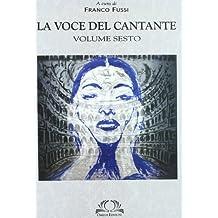 La voce del cantante. Con DVD: 6 (Scientifica)