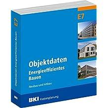 BKI Objektdaten Energieeffizientes Bauen E7: Neubau und Altbau