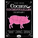 Cochon & cochonailles (Tout l'art du lard !)