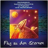 Flug zu den Sternen (Flugangst) - Eine musikalische Geschichte zur berwindung von Flugängsten preisvergleich bei billige-tabletten.eu