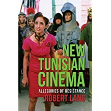 New Tunisian Cinema: Allegories of Resistance (Film and Culture Series)
