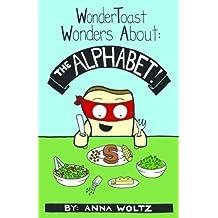 WonderToast Wonders About: The Alphabet! (English Edition)