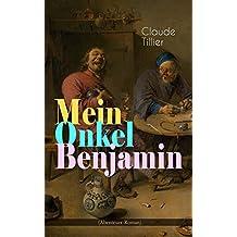 Mein Onkel Benjamin (Abenteuer-Roman): Eine turbulente Komödie (German Edition)
