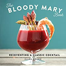 The Bloody Mary Book: Reinventing a Classic Cocktail (English Edition)