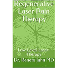 Regenerative Laser Pain Therapy: Low-Level-Laser-Therapy (English Edition)
