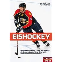 Eishockey: Spielidee und Regeln, Teams und Akteure, die Szene in Deutschland, Österreich, der Schweiz und den USA