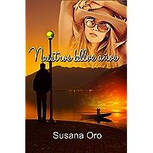 Nuestros bellos años: Novela Romántica Sentimental