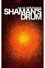 Shaman's Drum by Ailsa Abraham (2013-01-02) Paperback