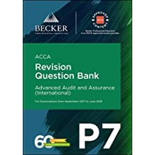 ACCA Approved - P7 Advanced Audit and Assurance (INT) (September 2017 to June 2018 Exams): Revision Question Bank