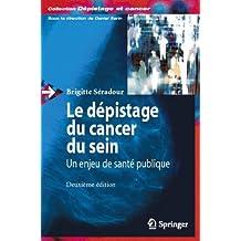 Le dépistage du cancer du sein : un enjeu de santé publique. : 2e édition