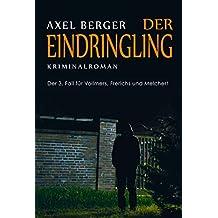 Der Eindringling: Der dritte Fall für Werner Vollmers, Anke Frerichs & Enno Melchert (Krimis von Axel Berger 3)