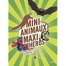 Mini-animaux, maxi-héros