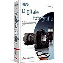 Digitale Fotografie - Das große Buch, Doppelband 1 + 2: Das Geheimnis professioneller Aufnahmen Schritt für Schritt gelüftet