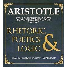 Rhetoric, Poetics, & Logic