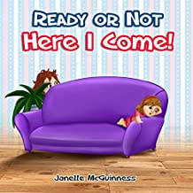 Ready or Not, Here I Come: Can you find where Mommy is hiding? A fun, interactive children's picture book