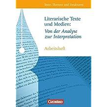 Texte, Themen und Strukturen - Arbeitshefte, Neue Ausgabe,Literarische Texte und Medien: Von der Analyse zur Interpretation, Arbeitsheft mit eingelegtem Lösungsheft