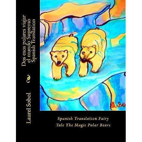 Dos osos polares viajar el mundo Supremo  Spanish Translation (The Magic Polar Bears Spanish