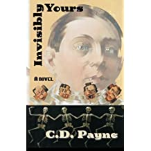 Invisibly Yours by C. D. Payne (2010-10-04)
