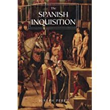 The Spanish Inquisition: A History by Joseph P?ez (2006-12-15)