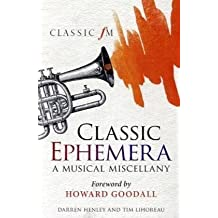 Classic Ephemera: A Musical Miscellany (Classic FM)
