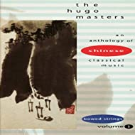 The Hugo Masters, An Anthology of Chinese Classical Music: Vol. 1: Bowed Strings