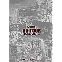 KISS On Tour, 1998-2016 (English Edition)