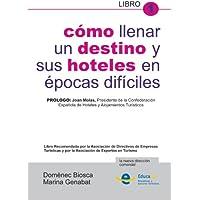 Como Llenar Un Destino Y Sus Hoteles En Épocas Díficiles