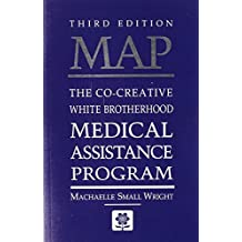MAP: The Co-Creative White Brotherhood Medical Assistance Program 3rd edition by Machaelle Small Wright (2006) Paperback