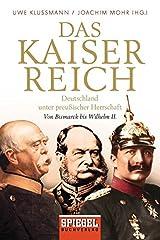 Das Kaiserreich: Deutschland unter preußischer Herrschaft - Von Bismarck bis Wilhelm II. Taschenbuch