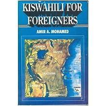 Kiswahili For Foreigners (English Edition)