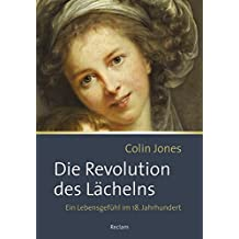Die Revolution des Lächelns: Ein Lebensgefühl im 18. Jahrhundert